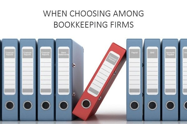 When Choosing Among Bookkeeping Firms
