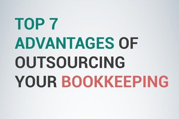 Top  Advantages of Outsourcing Your Bookkeeping