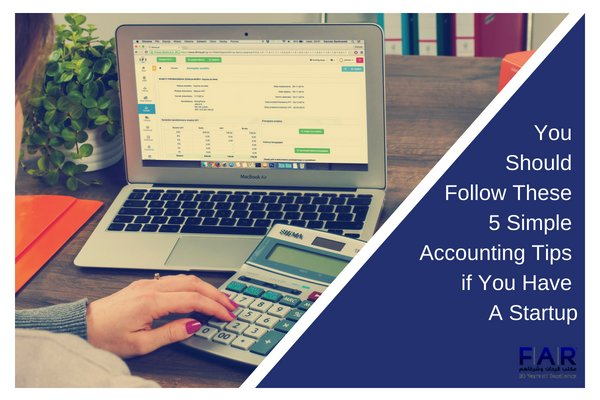 You Should Follow These 5 Simple Accounting Tips if You Have a Startup