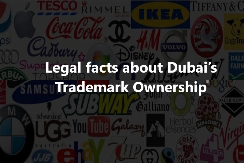 Legal Facts About Dubai's Trademark Ownership