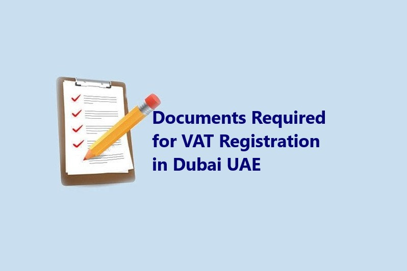 Documents Required For The Registration Of VAT In Dubai