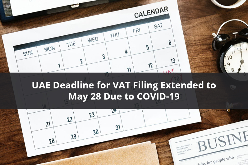 VAT Filing Extended to May 28 Due to COVID-19