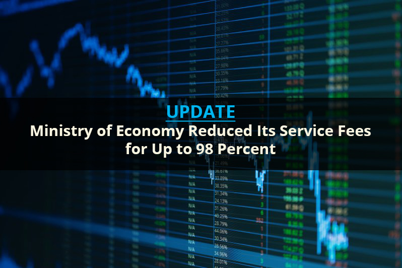 Ministry of Economy Reduced Its Service Fees for Up to 98%