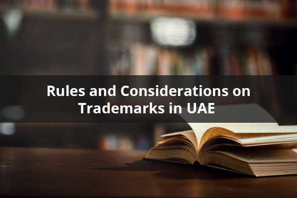 Rules and Considerations on Trademarks in UAE