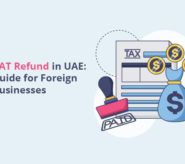 VAT Refund in UAE for Foreign Businesses