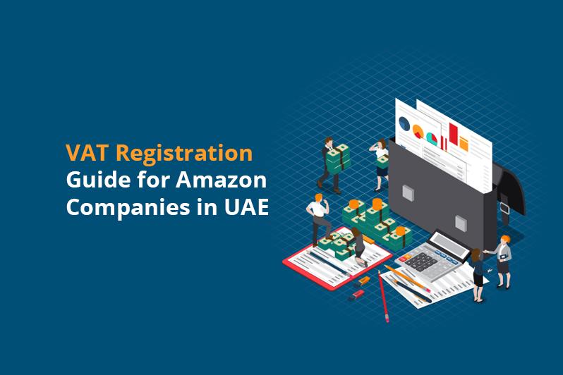 VAT Registration for Amazon Companies in UAE
