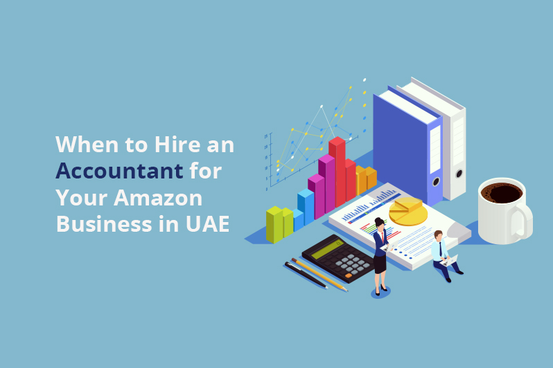 Hire an Accountant for Your Amazon Business in UAE