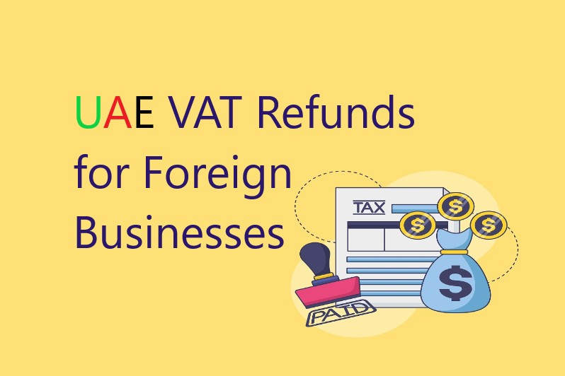 VAT Refunds for Foreign Businesses in UAE