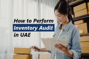 How to Perform Inventory Audit in UAE