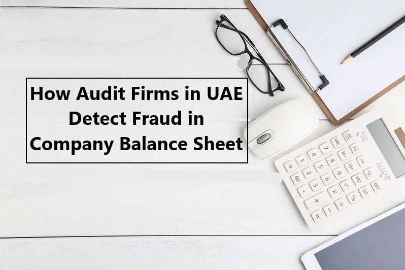 UAE Detect Fraud in Company Balance Sheet