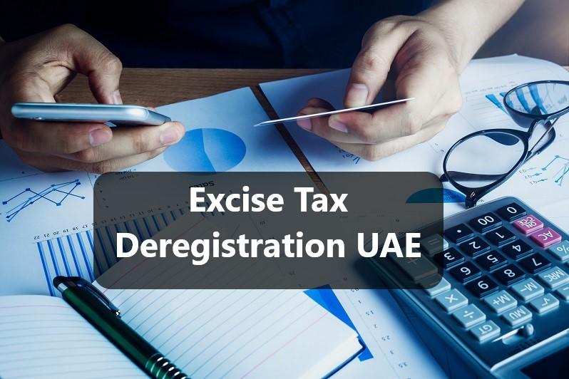 Excise Tax Deregistration in UAE