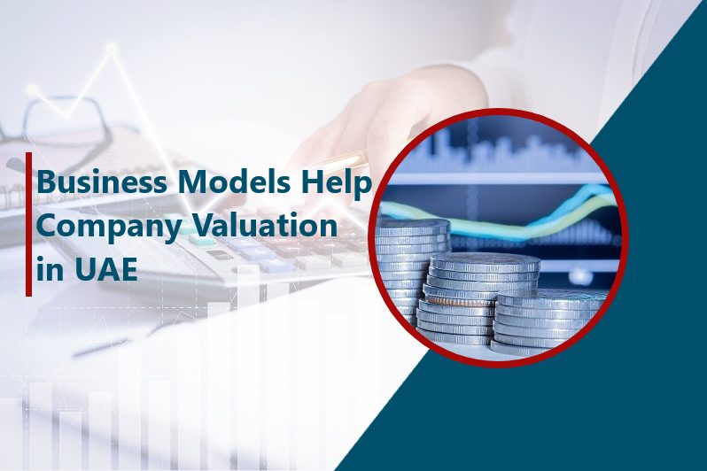 Business Models Help Company Valuation in UAE