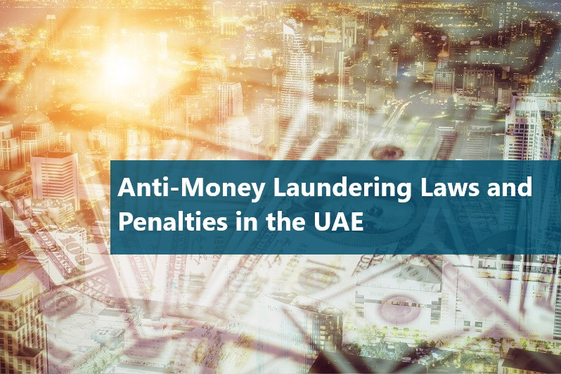 Anti-Money Laundering Laws and Penalties in the UAE