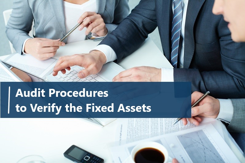 Audit Procedures to Verify the Fixed Assets in Dubai UAE