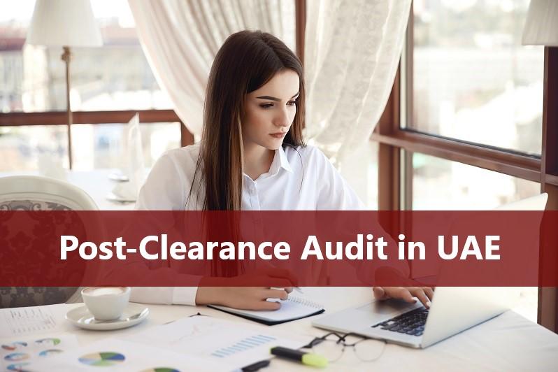 Post Clearance Audit in Dubai UAE
