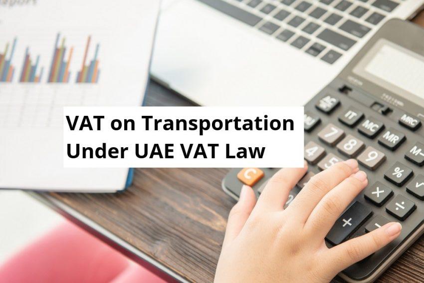 VAT on Transportation Under UAE VAT Law