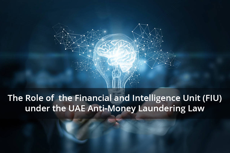 The Role of the Financial and Intelligence Unit (FIU) under the UAE Anti-Money Laundering Law