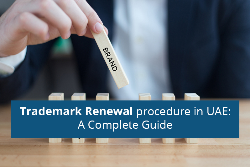Trademark Renewal procedure in UAE A Complete Guide