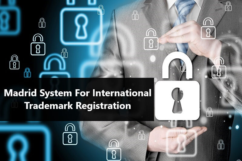 Madrid System For International Trademark Registration